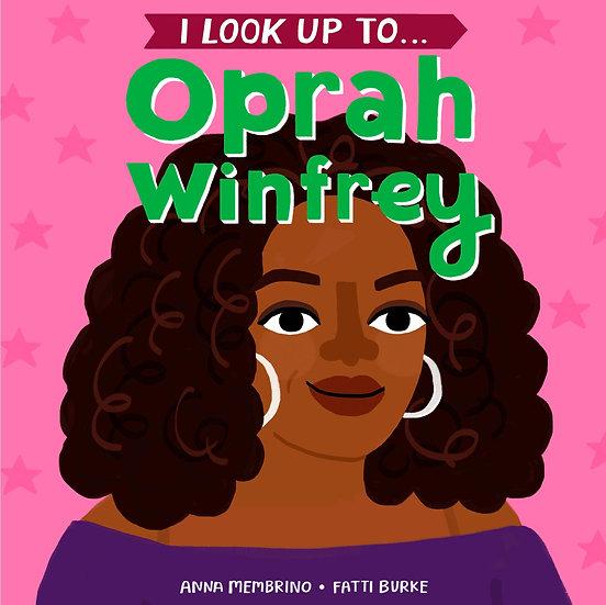 I Look up to Oprah Winfrey