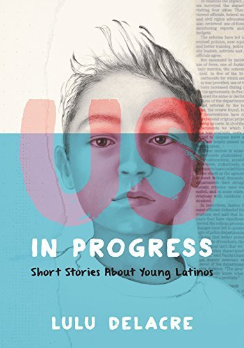 Us in Progress: Short Stories about Young Latinos