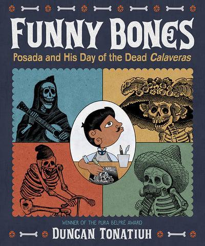 Funny Bones - Posada and His Day of the Dead Calaveras
