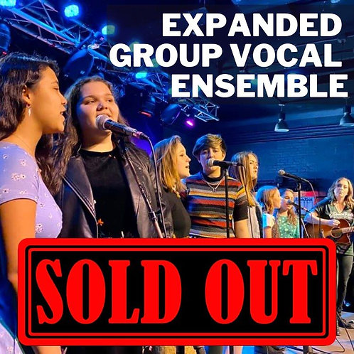 SOLD OUT - New! Expanded Group Vocal Ensemble (Spring)