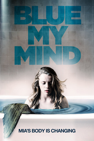 Mia's Body is Changing In New Trailer and Poster for Blue My Mind