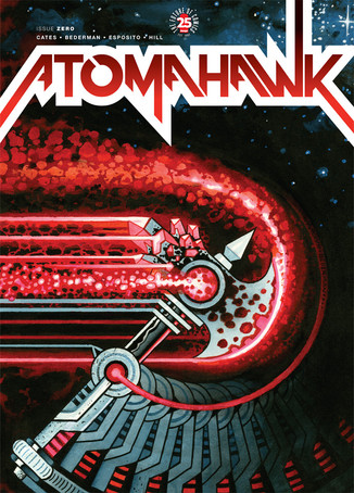 ATOMAHAWKTO BE COLLECTED INTO DELUXE, OVERSIZED EDITION FROM IMAGE COMICS