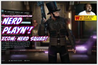 NERD PLAYN - XCOM 2 10/18/16 From Ed Johnson NERD