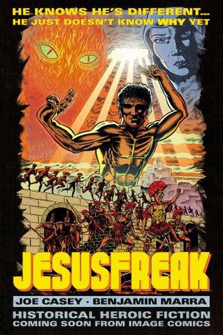 Image Comics to publish JESUSFREAK — an original graphic novel by Joe Casey & Benjamin Marra