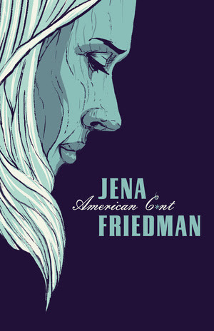 JENA FRIEDMAN: American C*nt