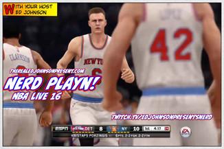 NERD PLAYN - NBA LIVE 16 10/22/16 From Ed Johnson NERD