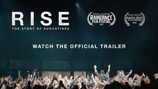 """DEBUT DOCUMENTARY FILM """"RISE: THE STORY OF AUGUSTINES"""" MAKES UNPRECEDENTED FESTIVAL SELL OUT WITH IT"""