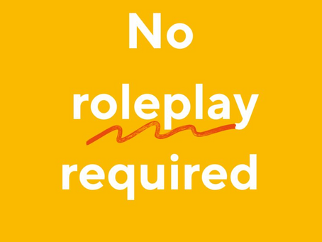 Fear not. No role-play required.