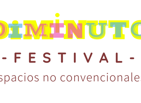 Convocatoria del Festival DIMINUTO- Festival de ESPACIOS NO CONVENCIONALES