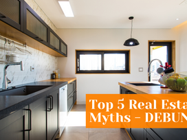 5 Most Common Real Estate Myths Debunked!