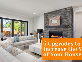 5 Upgrades to Increase the Value of Your House