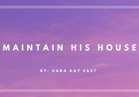 Maintain His House