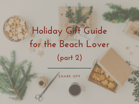 Holiday Gift Guide for the Beach Lover (Part 2)