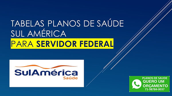SulAmerica Saúde Plano Exato, SulAmerica Saúde Plano Clássico, SulAmerica Saúde Plano Especial 100, SulAmerica Saúde Plano Executivo, Tabela Qualicorp Bahia - SulAmerica Saude