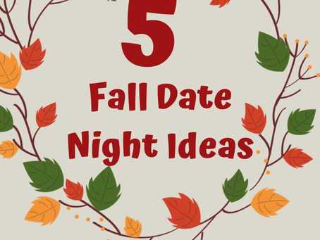 5 Fun Fall Date Ideas- Blog-tober Day 1