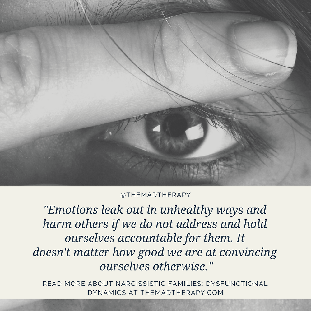 "Covering face with hand, only one eye exposed with a passage from the mental health blog saying, ""Emotions lead out in unhealthy ways and harm others if we do not address and hold ourselves accountable for them. It doesn't matter how good we are at convincing ourselves otherwise."""