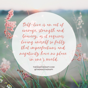 Flowers in the back ground of a quote encouraging self-love and acknowledging it as a courageous act