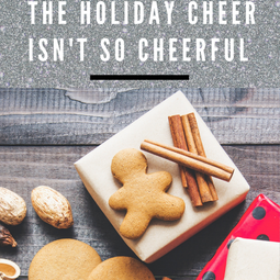 Holiday Season is Among Us: How to Cope When the Holiday Cheer Isn't so Cheerful