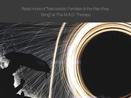 Narcissistic Families & the Pain they Bring