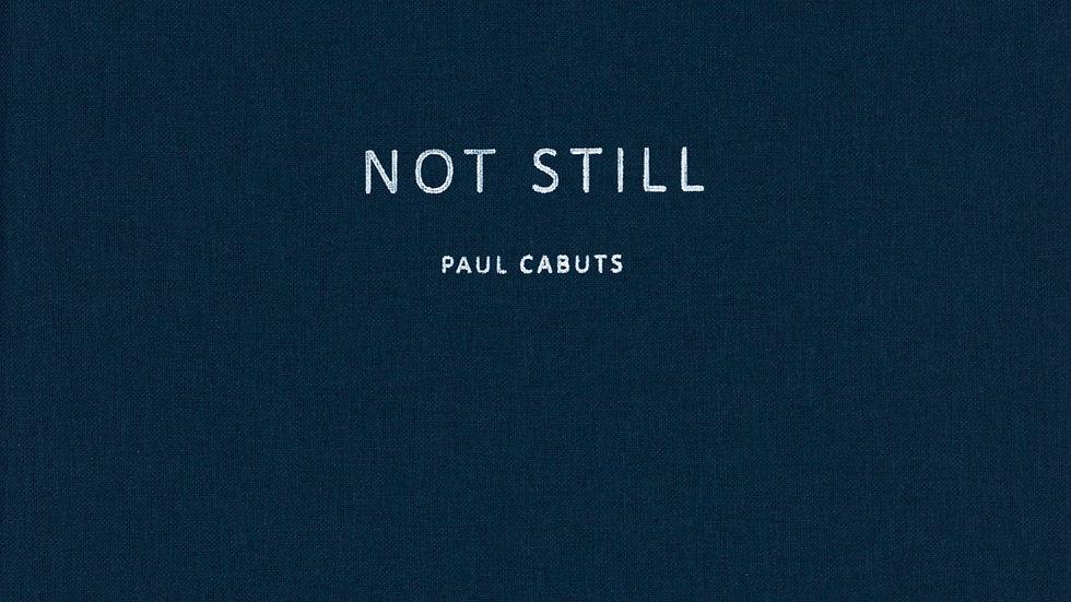 Not Still by Paul Cabuts Photobook