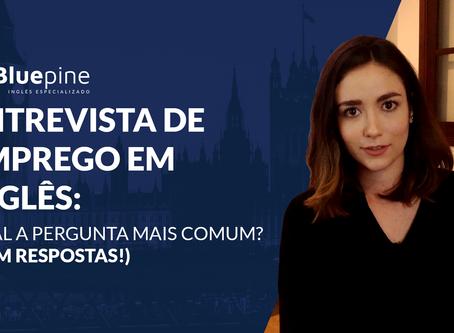 Entrevista de emprego em inglês: qual a pergunta mais comum? (Com respostas!)