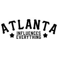 Atlanta Influences Everything