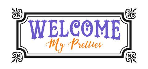 12x24 Welcome My Pretties.jpg