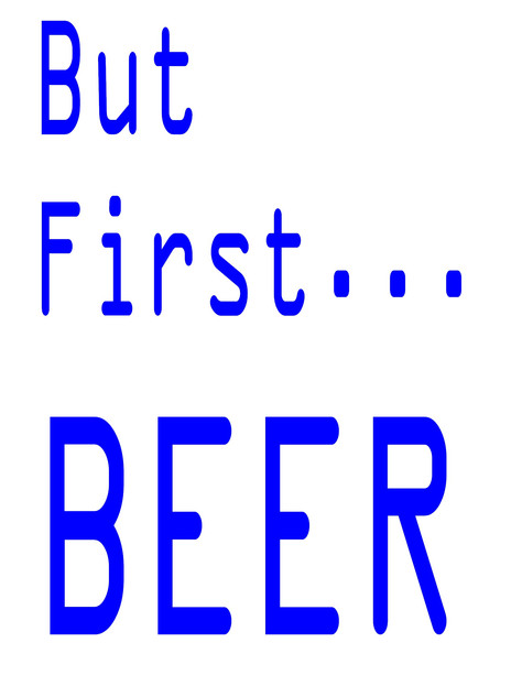 BO-But First Beer.jpg