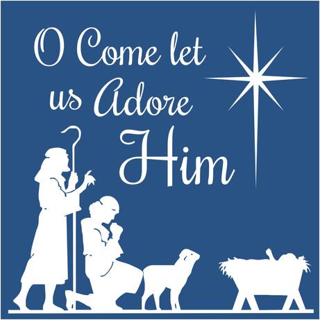 16.5x16.5 O Come Let Us Adore Him.jpg