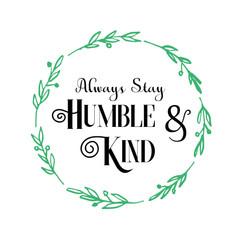 24x24 Humble and Kind.jpg