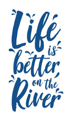 14x24 Life Better On River.jpg