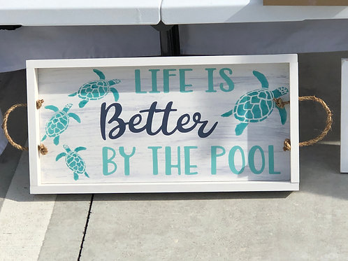 Framed Tray - Life Is Better By The Pool - Rope Handles