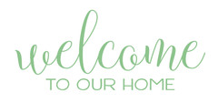 12X24 Welcome to Our Home.jpg