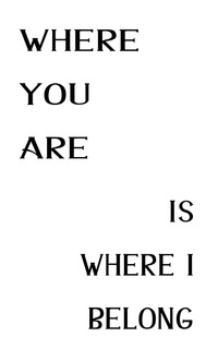 17x19 Where You Are Is Where I belong.jp