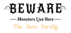 12x24 Beware Monsters Live Here Personal