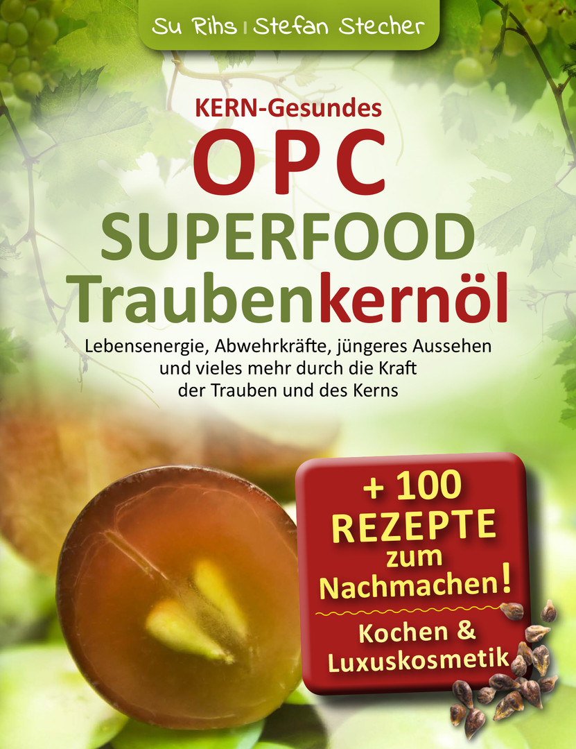 Kerngesundes OPC, Superfood Traubenkernöl