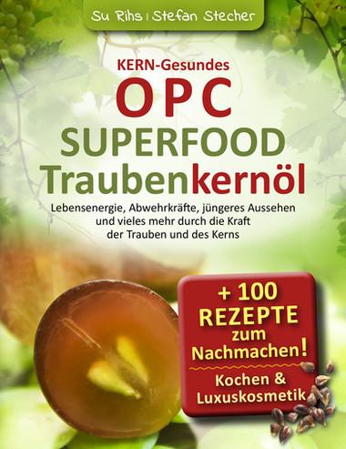 Kerngesundes OPC, Superfood Traubenkernöl