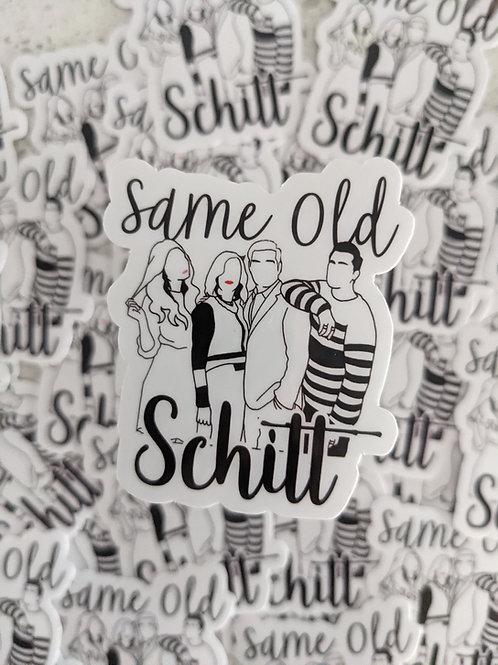 SAME OLD Schitt