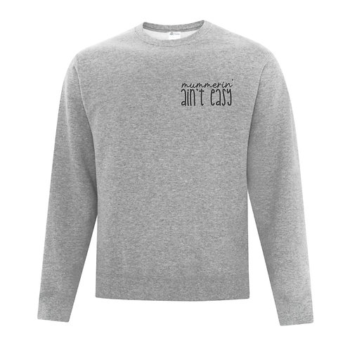 Mummerin A'int Easy ADULT Crew neck Sweater