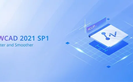 ZWCAD 2021 SP1 Is Now Available