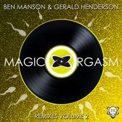 Magic Orgasm (Remixes Part 2)