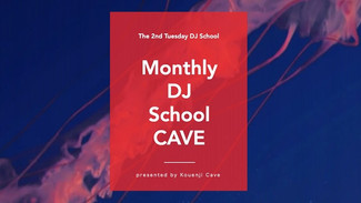 1/14 Monthly DJ School CAVE