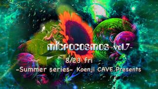 8/23 koenjicave presents *microcosmos* vol.7