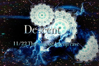 11/22 koenji cave presents*Descent*