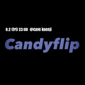 2016/9/2【Candyflip vol.5】