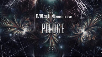 11/10 koenji cave presents * PLEDGE *