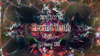 2/22 もこもこあざらし Presents「Rewind Youth」Vol.4