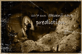 10/7 koenji cave presents *prediction*