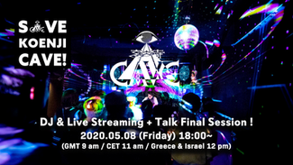 5/8 Save Koenji Cave! Dj & Live streaming & Talk ~Final Session~ (配信/Streaming Only)