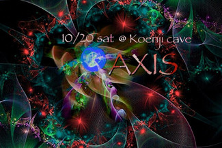 10/20 koenji cave presents * AXIS *